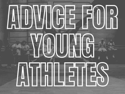 Advice For Young Athletes